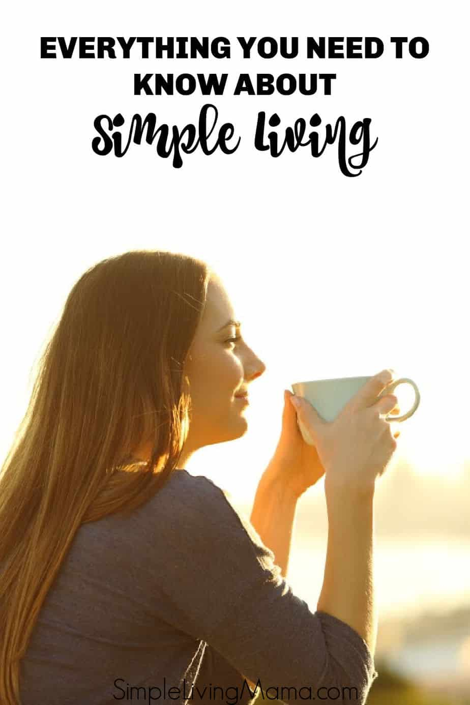 Everything you need to know about simple living