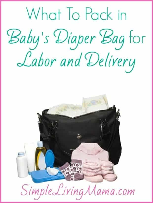 What To Pack in Baby's Diaper Bag for Labor and Delivery | simplelivingmama.com