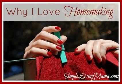 Why I Love Homemaking