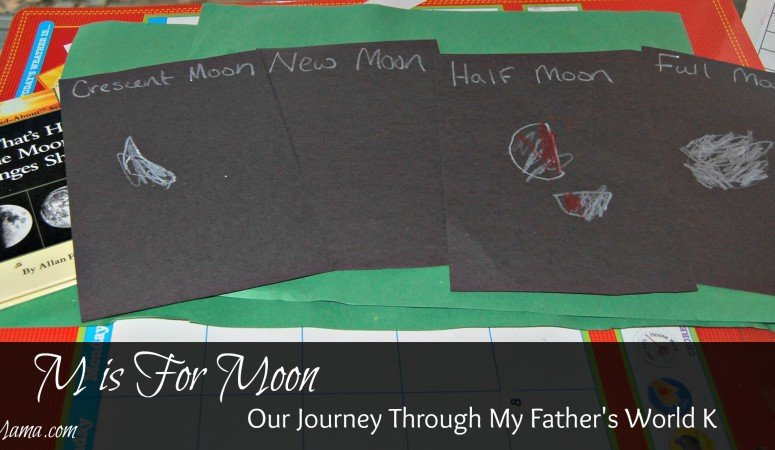 M is for Moon – My Father's World K