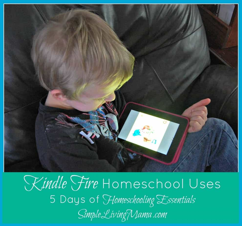 5 Days of Homeschool Essentials: Kindle Fire Homeschool Uses