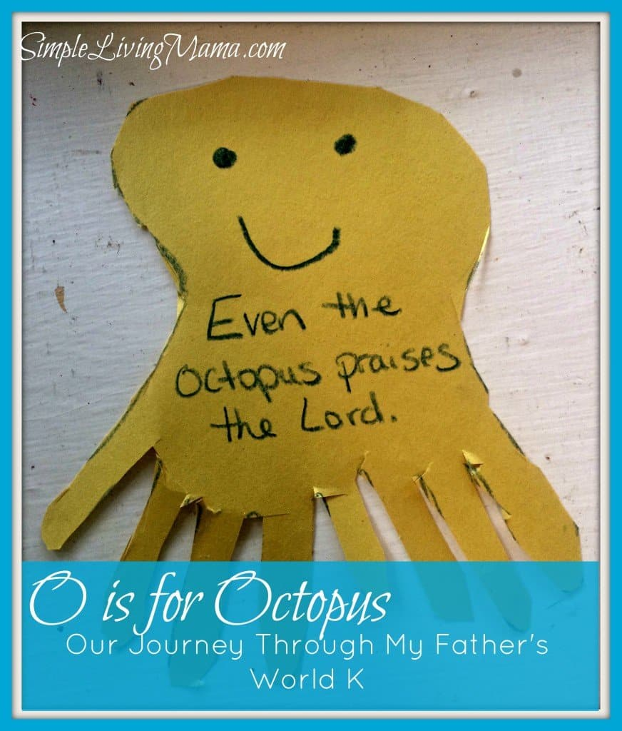 o is for octopus - my father's world kindergarten