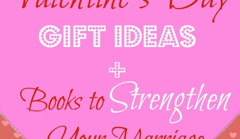 Valentine's Day Gift Ideas + Books to Strengthen Your Marriage