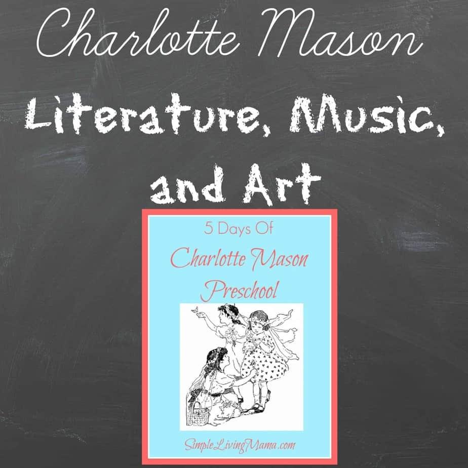 Literature, Music, and Art – 5 Days of Charlotte Mason Preschool