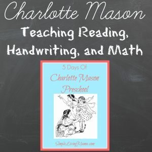 Teaching reading, writing, and math in a Charlotte Mason preschool.