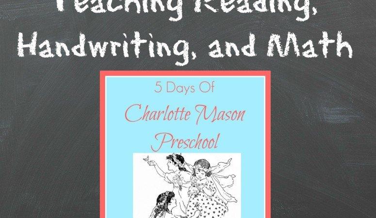 Teaching Reading, Handwriting, and Math – 5 Days of Charlotte Mason Preschool