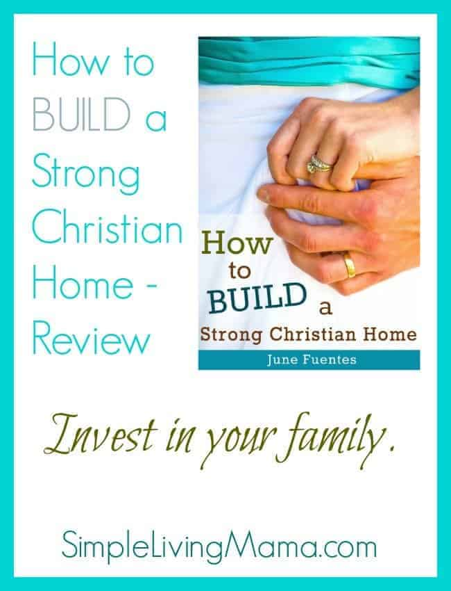 how to build a strong christian home