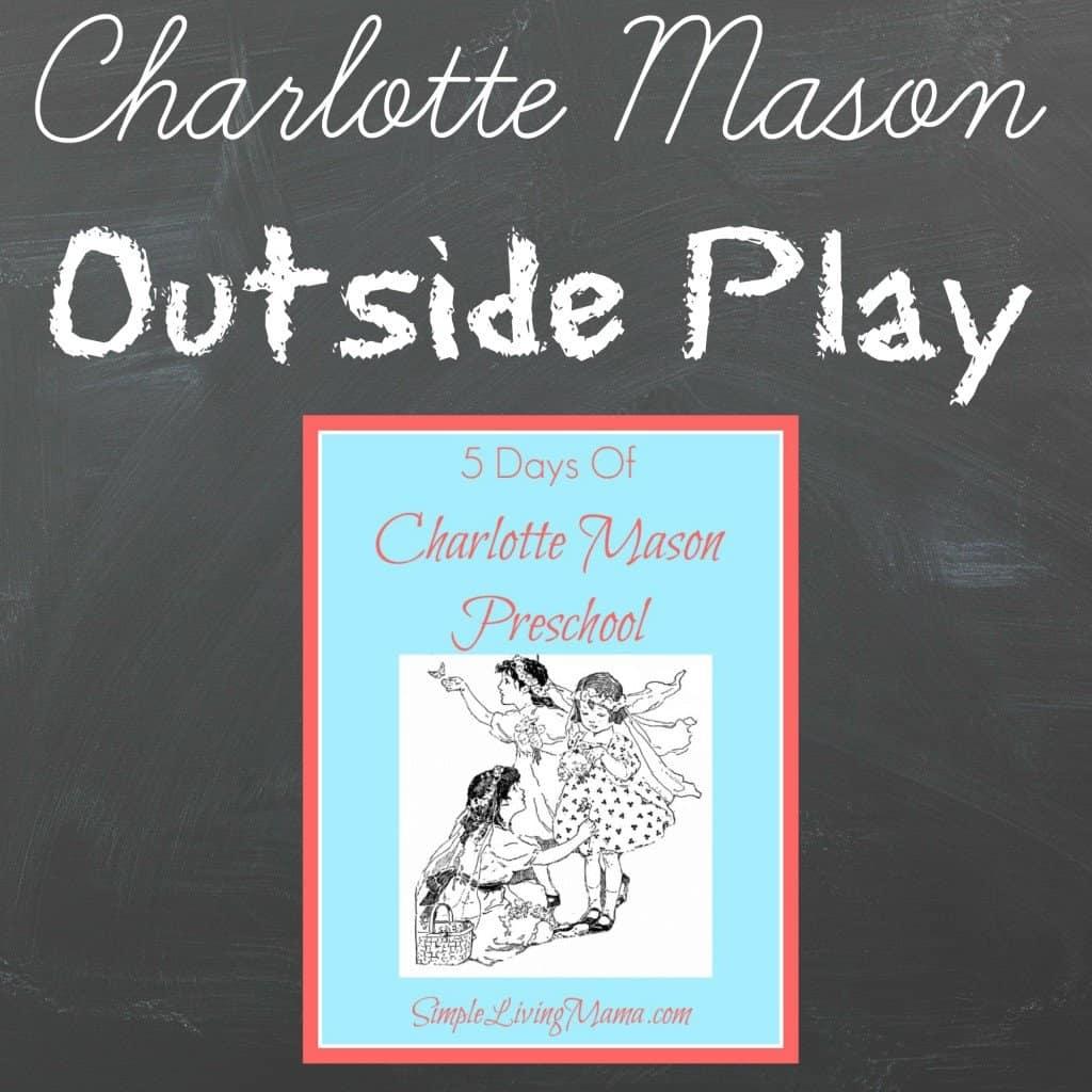 Outside Play - 5 Days of Charlotte Mason Preschool