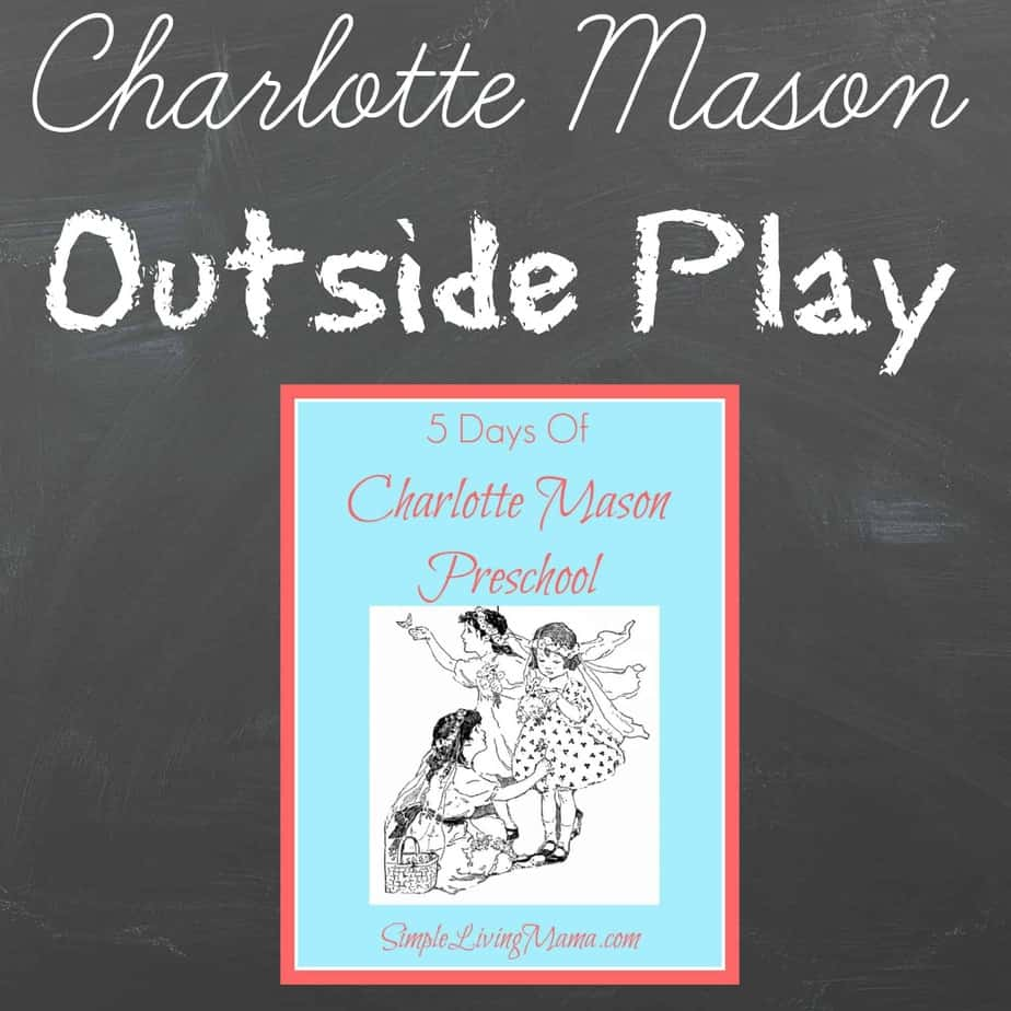 Outside Play - 5 Days of Charlotte Mason Preschool