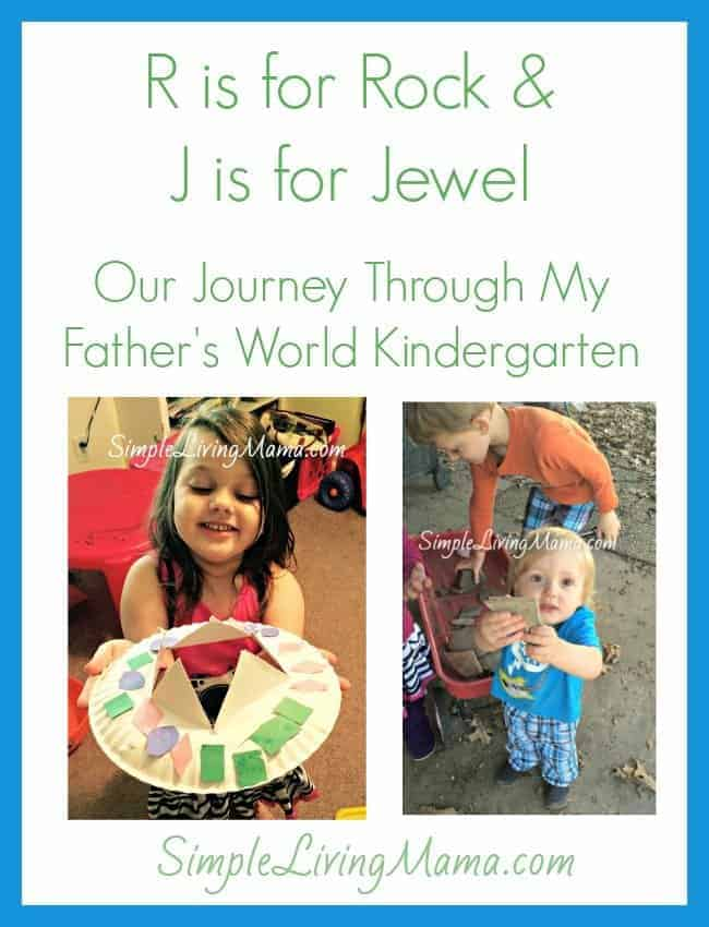 R is for Rock and J is for Jewel - Our Journey through My Father's World Kindergarten