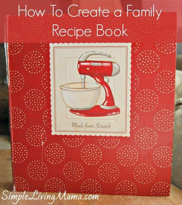How To Make A Book Easy : How to create a family recipe book passing down
