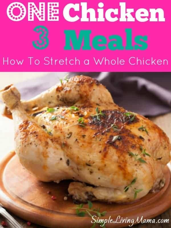How To Stretch a Whole Chicken