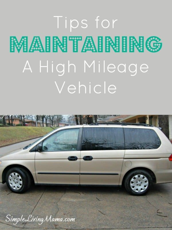 How To Maintain Your High Mileage Vehicle - Simple Living Mama