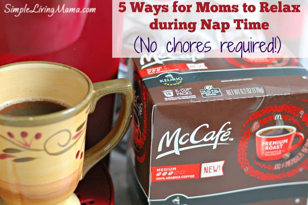 5 Ways for Moms to Relax during Nap Time. No Chores Required!