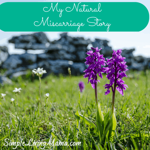 My Natural Miscarriage Story