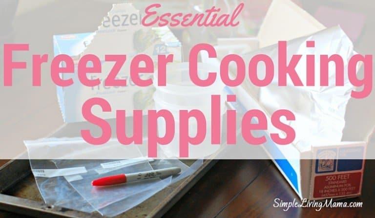 Essential Freezer Cooking Supplies