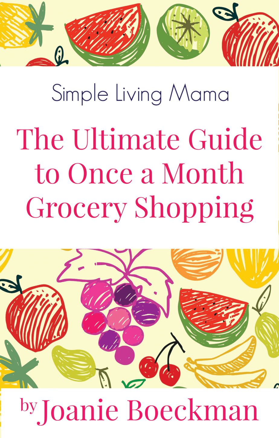 The ultimate guide to once a month grocery shopping for Simple guide to a minimalist life