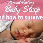 Normal Newborn Baby Sleep and How To Survive It