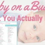 Baby on a Budget – The Stuff You Actually Need