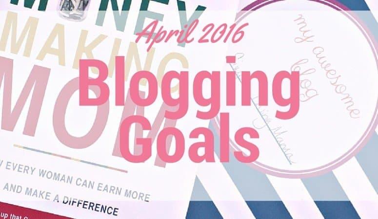 April 2016 Blogging Goals