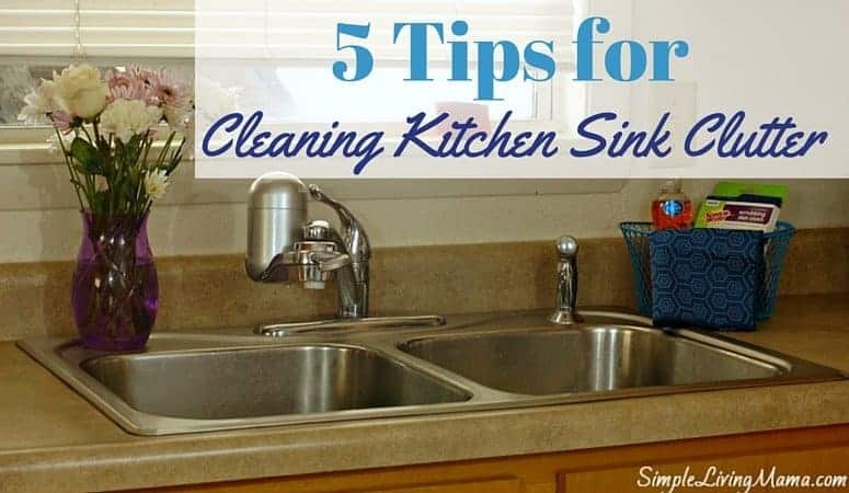 5 tips for cleaning up the kitchen sink clutter - Kitchen Sink Problem