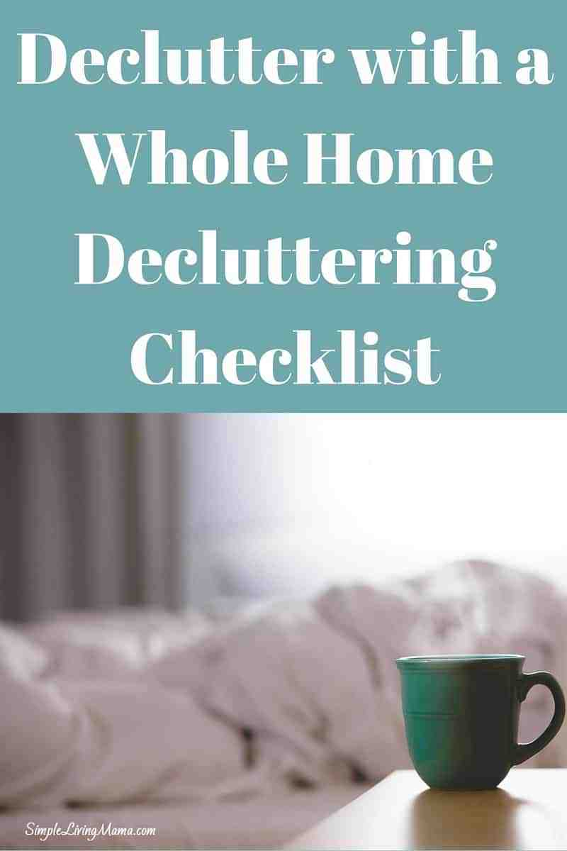 A Whole Home Decluttering Checklist will help you get your entire house clutter free and organized!