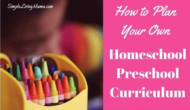 Learn how to plan your own homeschool preschool curriculum.