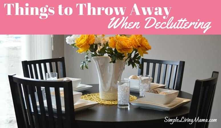 Things to throw away when decluttering