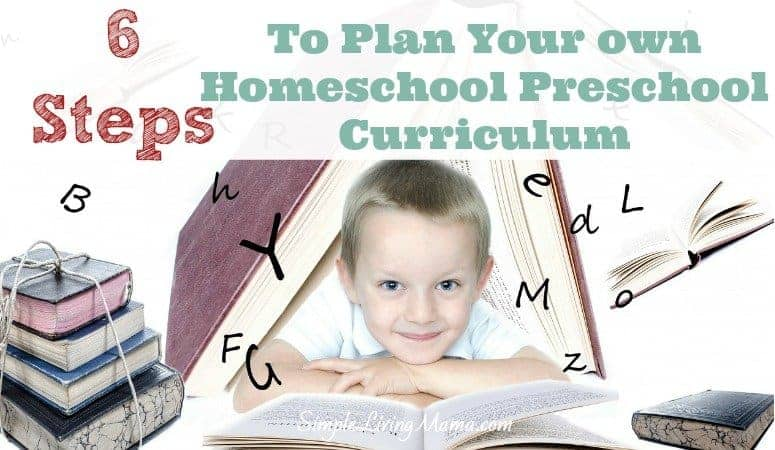 6 steps to plan your own homeschool preschool curriculum