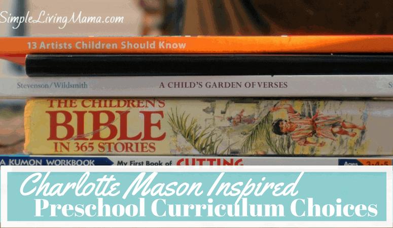 Charlotte Mason Inspired Preschool Curriculum Choices