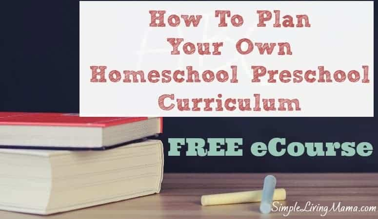 How To Plan Your Own Homeschool Preschool Curriculum FREE eCourse