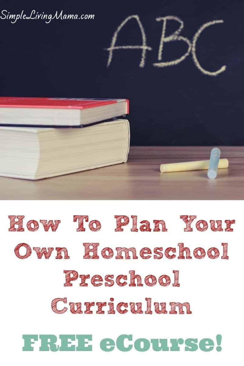 how to plan your own homeschool preschool curriculum free ecourse2