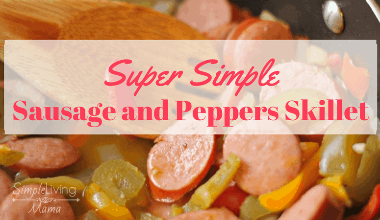 Super Simple Sausage and Peppers Skillet