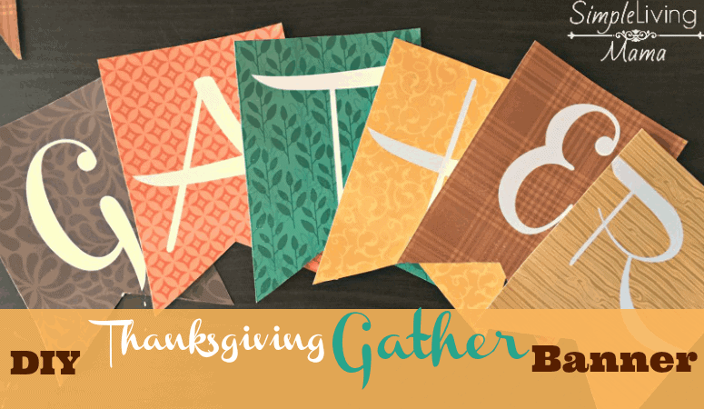 DIY Thanksgiving Gather Banner tutorial
