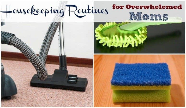housekeeping routines for overwhelmed moms