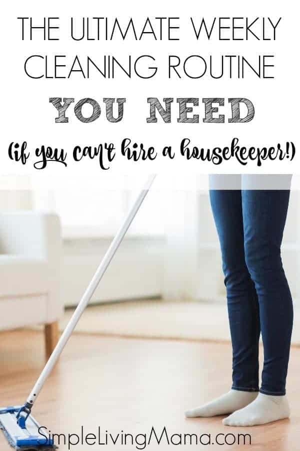 This is the ultimate weekly cleaning routine for those of us who can't hire a housekeeper to keep up with our weekly housekeeping tasks!
