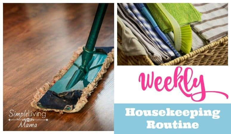 The weekly housekeeping routine to help you take back your home.