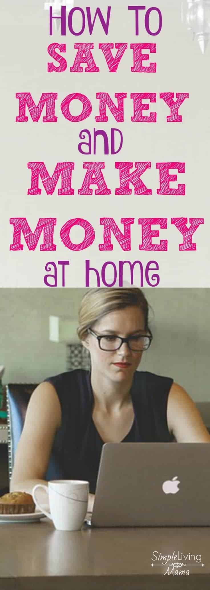 How To Save Money and Make Money at Home