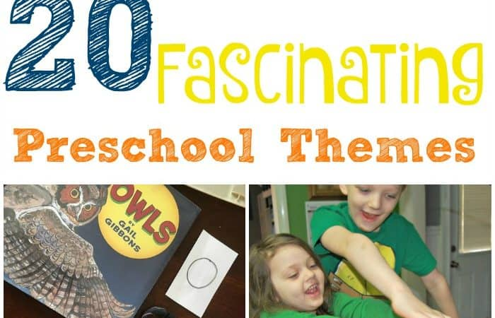 20 Exciting Preschool Themes and Activities