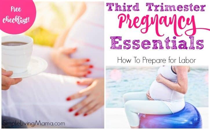 How To Prepare for Labor – Third Trimester Pregnancy Essentials