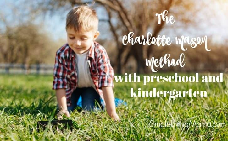 How To Use the Charlotte Mason Method with Preschoolers and Kindergartners