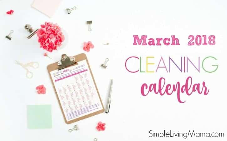 This March 2018 cleaning calendar will help you create a cleaning routine for your home and get your house in order.