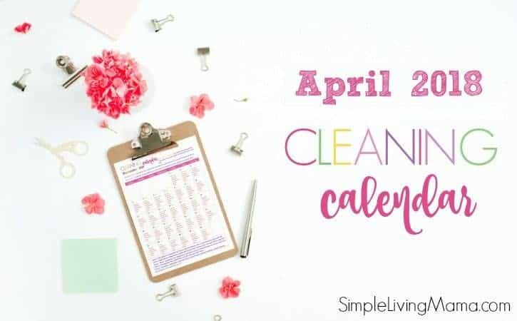 April 2018 cleaning calendar to help you get your home under control.
