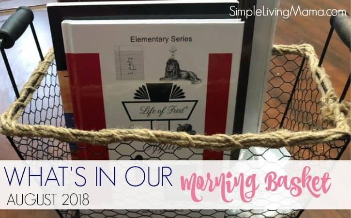 August 2018 Homeschool Morning Basket