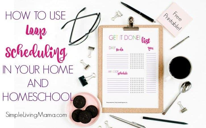 how to use loop scheduling in your home and homeschool