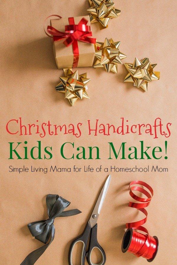 Christmas handicrafts kids can make.