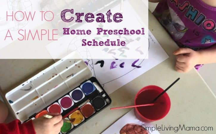 How To Create a Simple Home Preschool Schedule