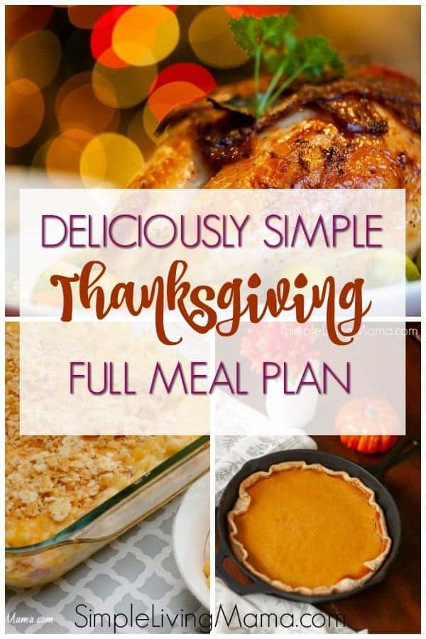 This deliciously simple full Thanksgiving meal plan will give you plenty of ideas for a stellar Thanksgiving dinner!