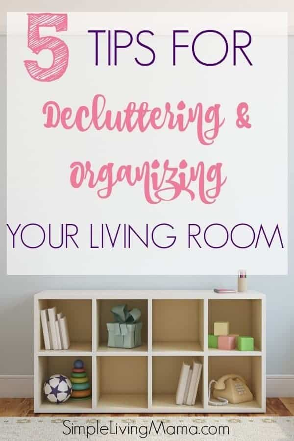 These five tips for decluttering and organizing your living room will turn it into a retreat!