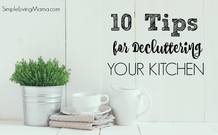 10 Tips to Declutter Your Kitchen